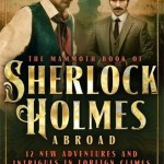 The Mammoth Book of Sherlock Holmes Abroad