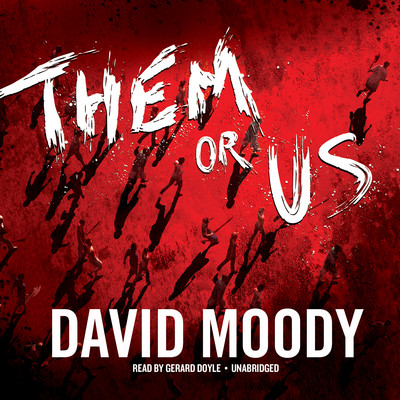 Them or Us by David Moody (Blackstone Audio, 2012)