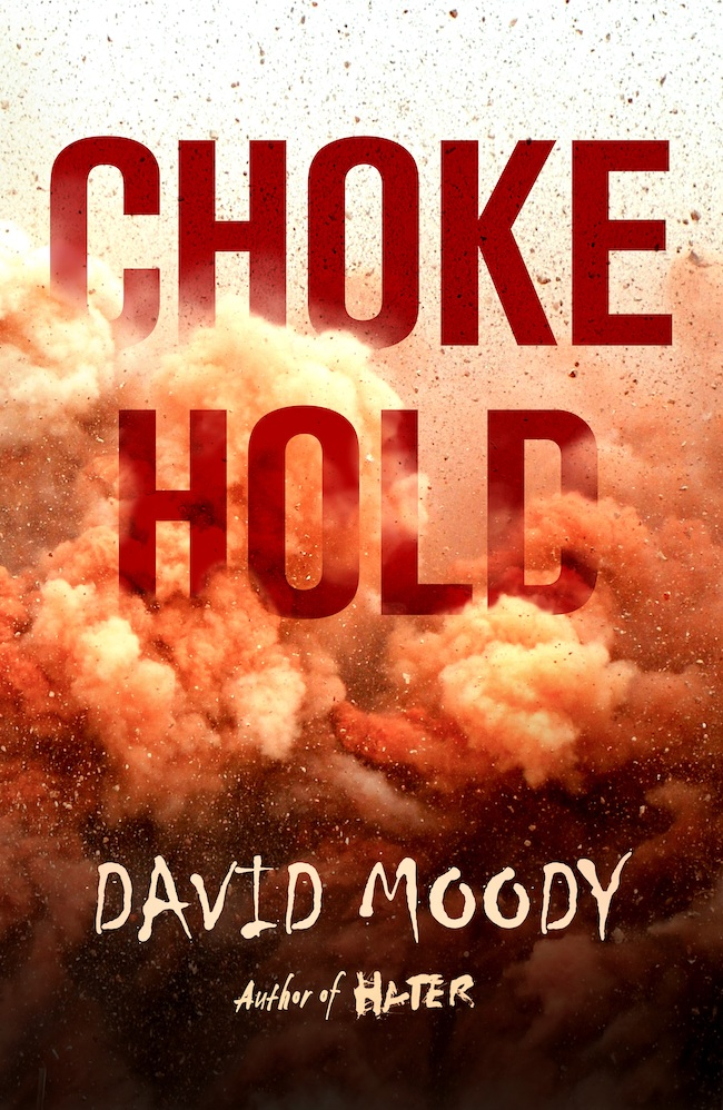 Chokehold (Hater #3, The Final War #3) by David Moody