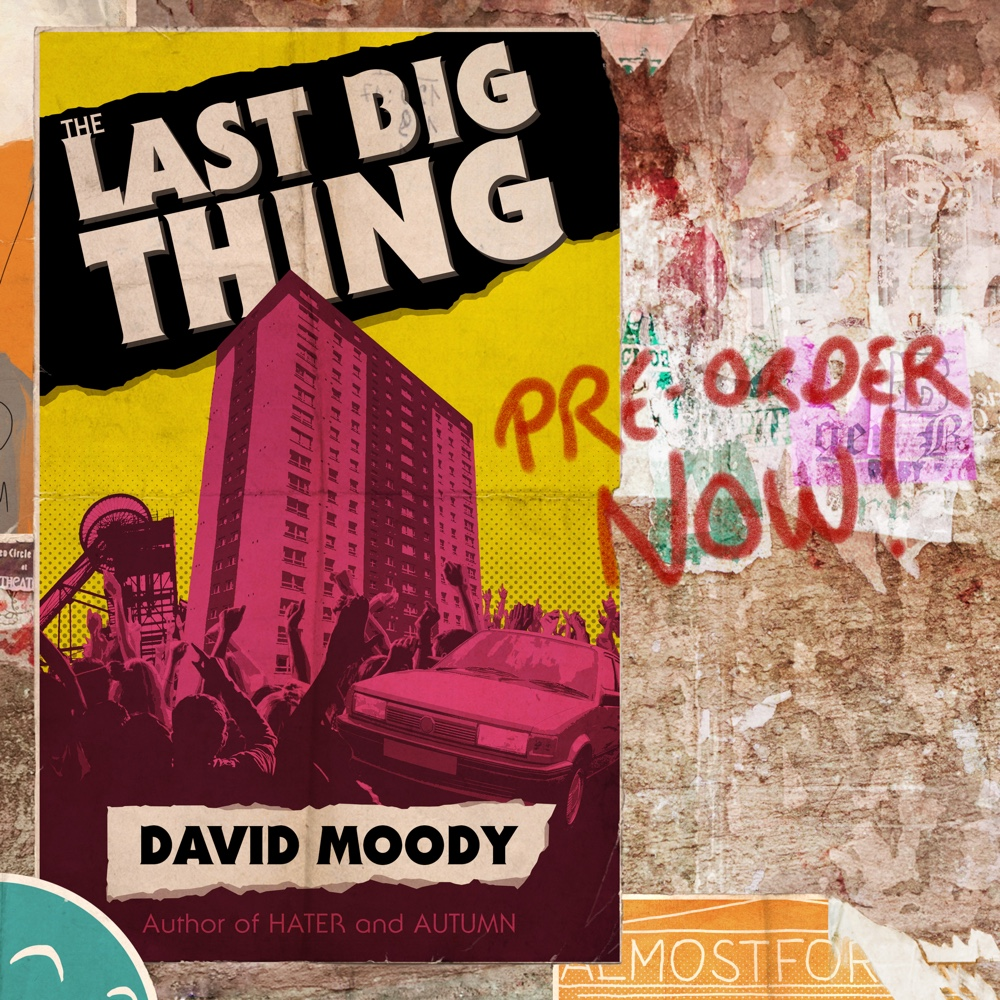 Pre-order The Last Big Thing by David Moody