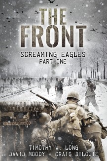 The Front: Screaming Eagles by Timothy W. Long