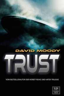Trust: Alien Invasion by David Moody (Voodoo Press 2016)
