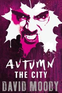 Autumn: The City by David Moody (Gollancz, 2011)