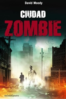 Ciudad Zombie by David Moody (Autumn: The City, Minotauro, 2011)