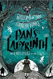 The cover of the 2019 novel of Pan's Labyrinth by Guillermo del Toro and Cornelia Funke